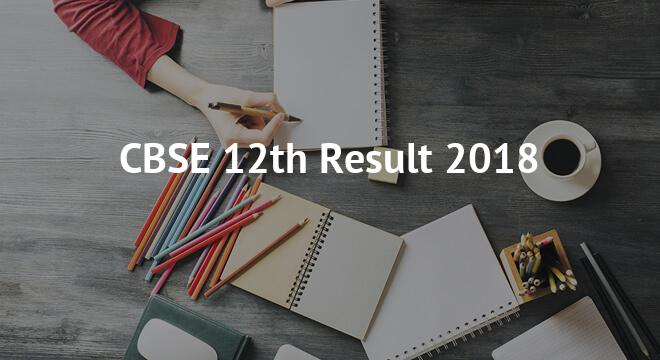 CBSE 12th Result 2018