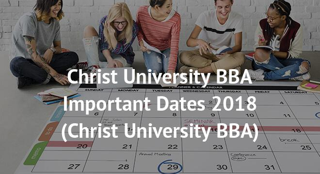 Christ University BBA Important Dates 2018