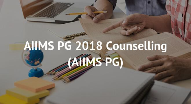 AIIMS PG 2018 Counselling
