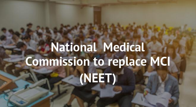 National Medical Commission to replace MCI