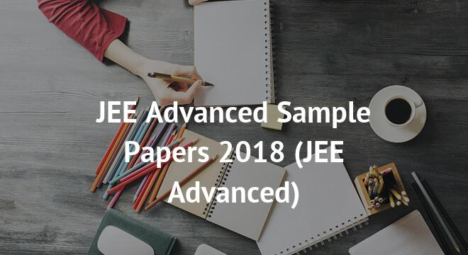 JEE Advanced Sample Papers 2018