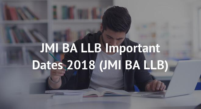 JMI BA LLB Important Dates 2018