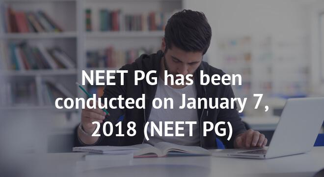 NEET PG has been conducted on January 7, 2018