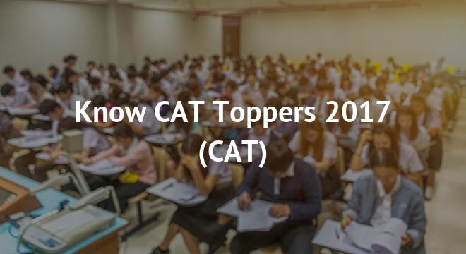 Know CAT Toppers 2017