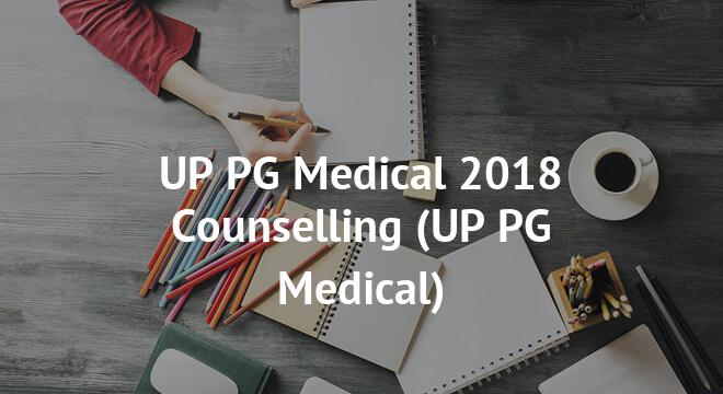 UP PG Medical 2018 Counselling