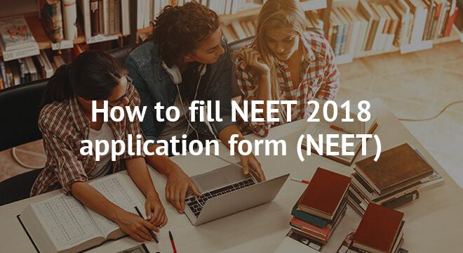How to fill NEET 2018 application form