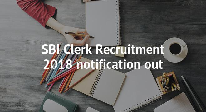 SBI Clerk Recruitment 2018 notification out
