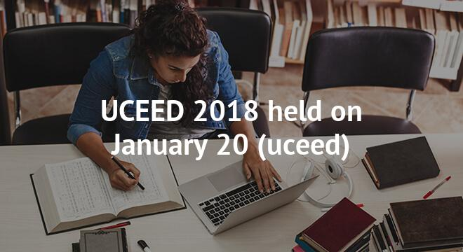 UCEED 2018 held on January 20