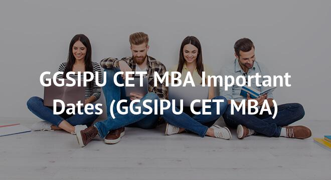 GGSIPU CET MBA Important Dates 2018