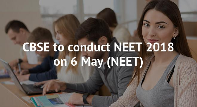 CBSE to conduct NEET 2018 on 6 May; registration closes on 9 March