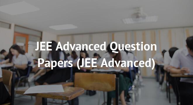 JEE Advanced Question Papers 2018