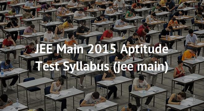 JEE Main 2015 Aptitude Test Syllabus