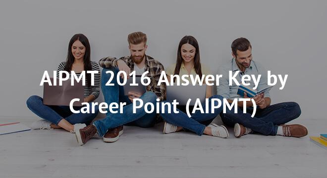 AIPMT 2016 Answer Key by Career Point
