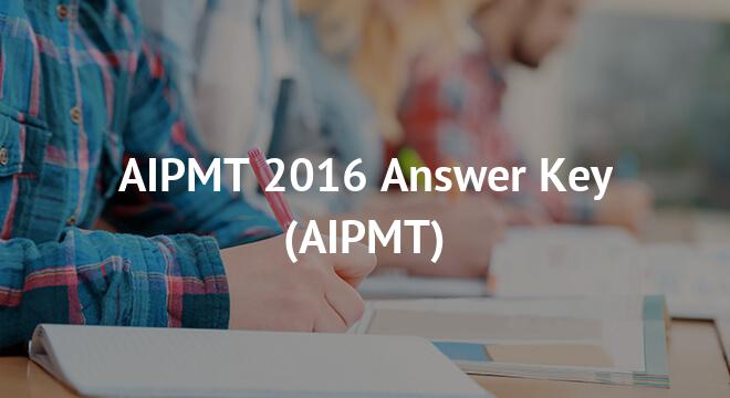 AIPMT 2016 Answer Key