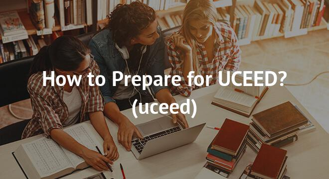 How to Prepare for UCEED?