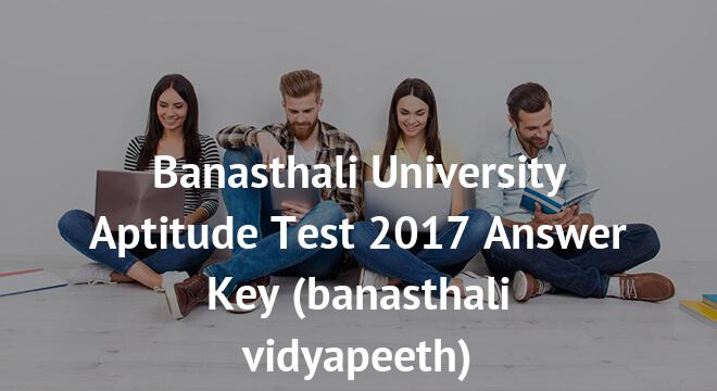 Banasthali University Aptitude Test Answer Key 2018