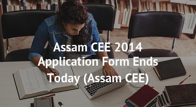 Assam CEE 2014 Application Form Ends Today
