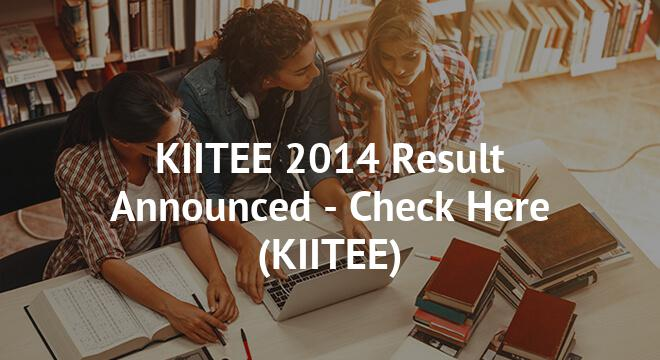KIITEE 2014 Result Announced - Check Here