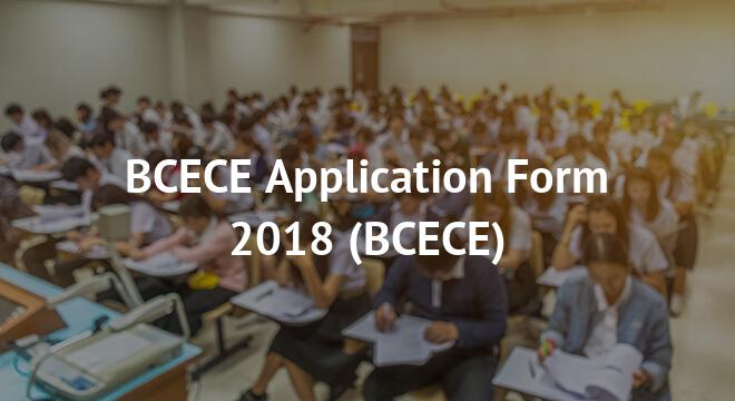 BCECE Application Form 2018