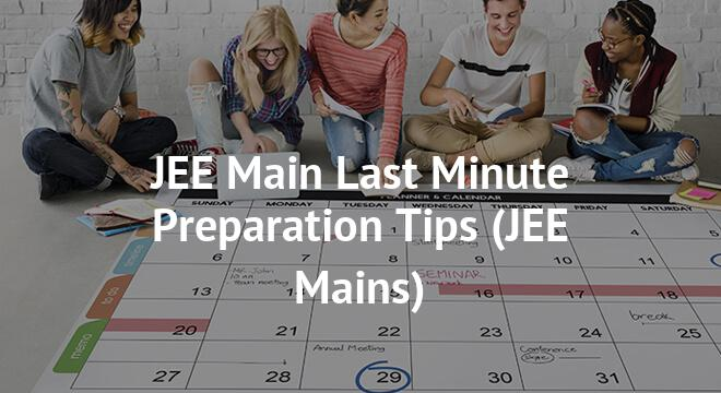JEE Main Last Minute Preparation Tips