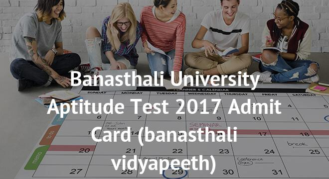 Banasthali University Aptitude Test Admit Card 2018
