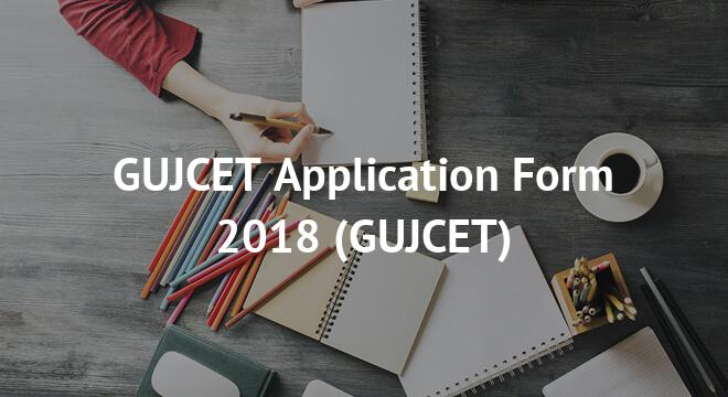 GUJCET Application Form 2018
