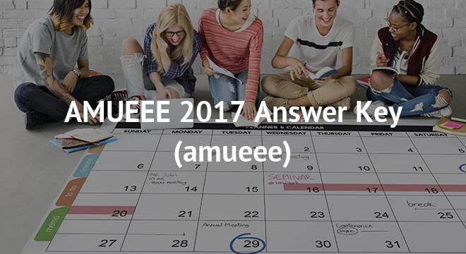 AMUEEE Answer Key 2018