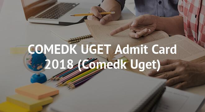 COMEDK UGET Admit Card 2018