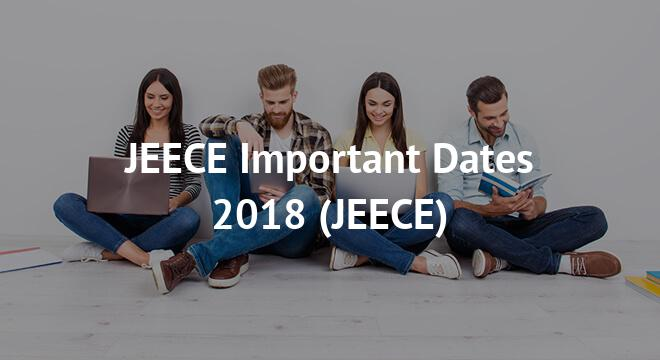 JEECE Important Dates 2018