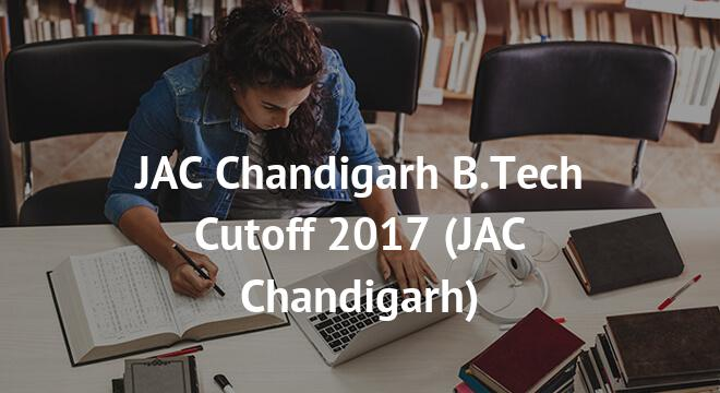 JAC Chandigarh B.Tech Cutoff 2017