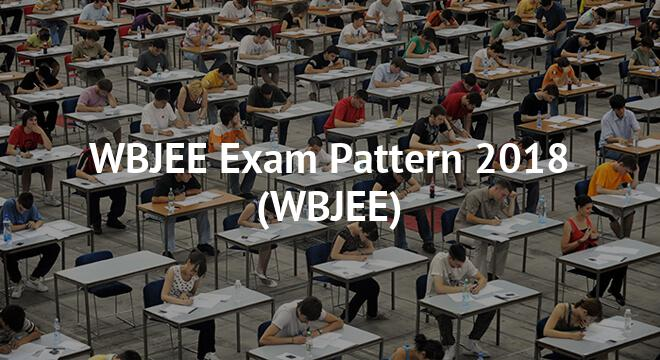 WBJEE Exam Pattern 2018