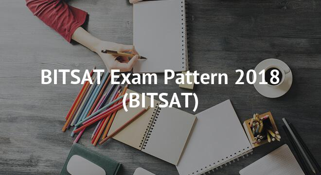 BITSAT Exam Pattern 2018