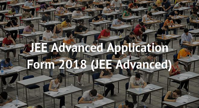 JEE Advanced Application Form 2018