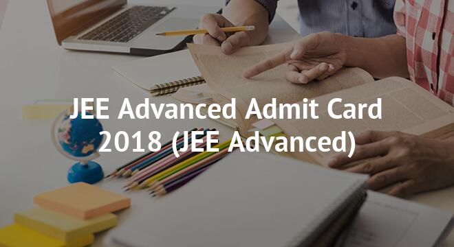 JEE Advanced Admit Card 2018
