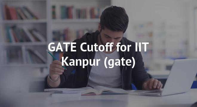 GATE Cutoff for IIT Kanpur