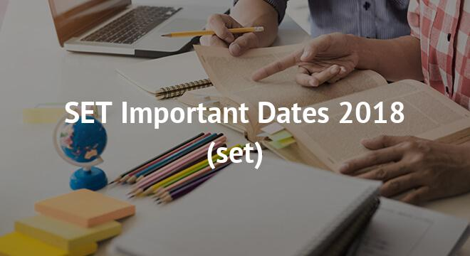 SET Important Dates 2018