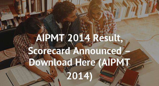 AIPMT 2014 Result, Scorecard Announced – Download Here
