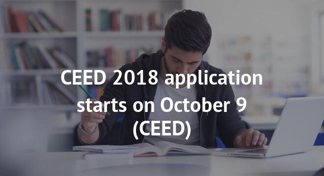 CEED 2018 application starts on October 9