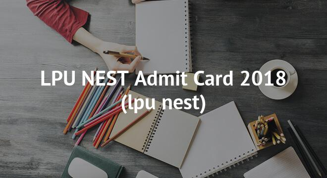 LPU NEST Admit Card 2018