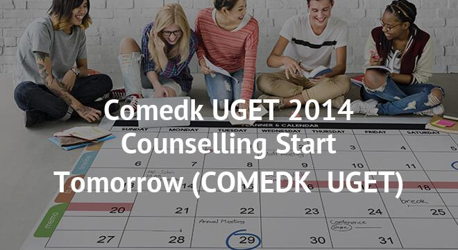 Comedk UGET 2014 Counselling Start Tomorrow