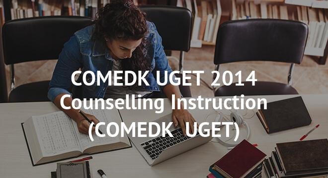COMEDK UGET 2014 Counselling Instruction