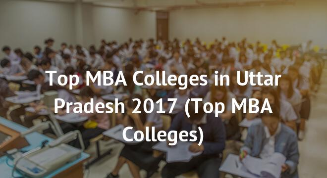 Top MBA Colleges in Uttar Pradesh 2017