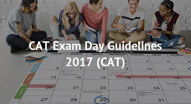 CAT Exam Day Guidelines 2017