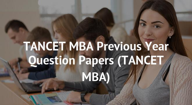 TANCET MBA Previous Year Question Papers