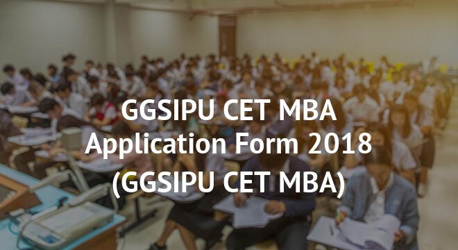 GGSIPU CET MBA Application Form 2018