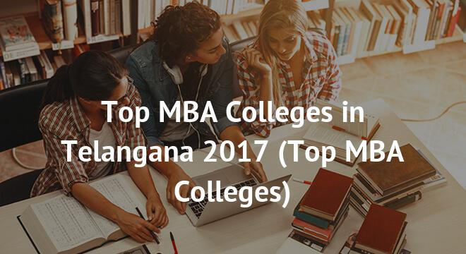 Top MBA Colleges in Telangana 2017