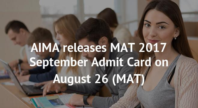 AIMA releases MAT 2017 September Admit Card on August 26