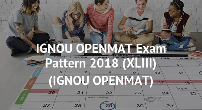 IGNOU OPENMAT Exam Pattern 2018 (XLIII)