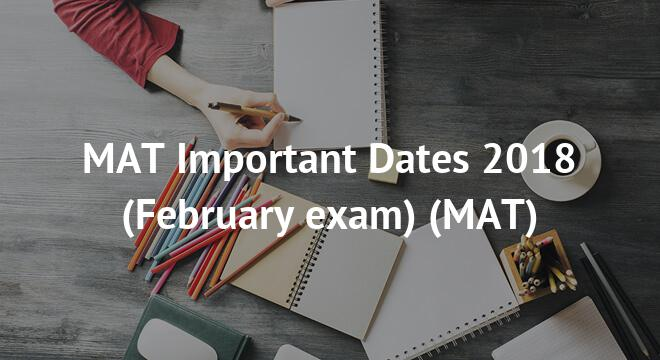 MAT Important Dates 2018 (February exam)