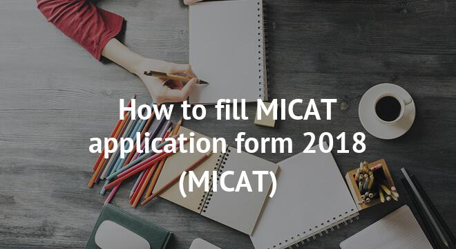How to fill MICAT application form 2018